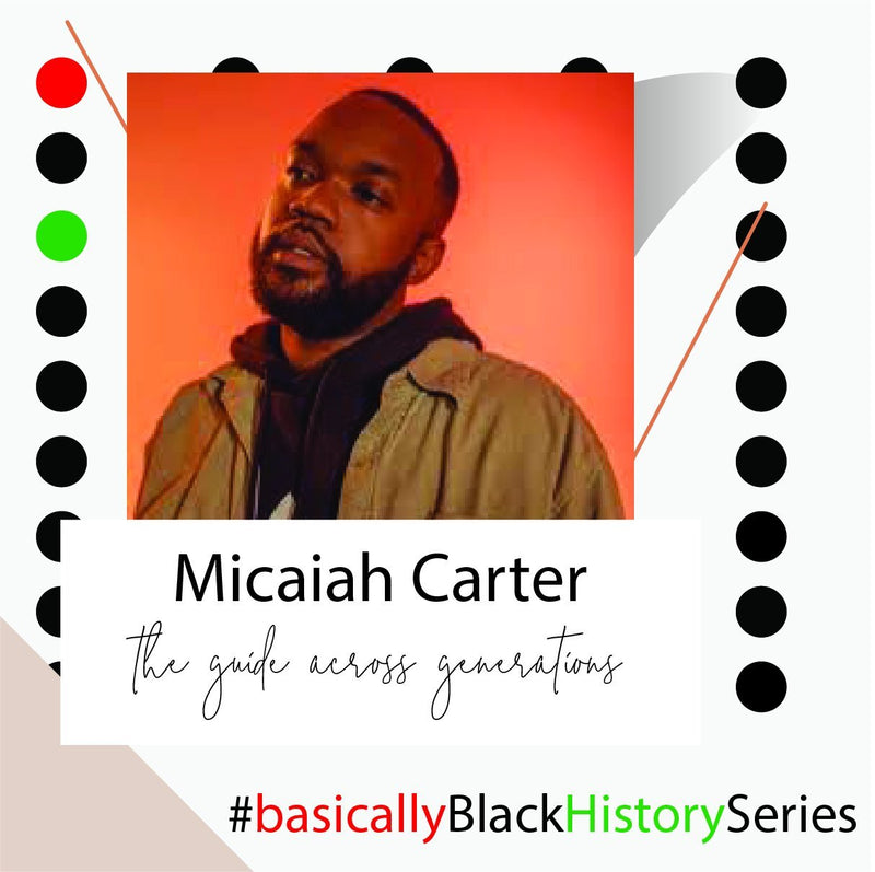 Micaiah Carter | Basically Black History Series | BASICALLY. By PinkGrasshopper