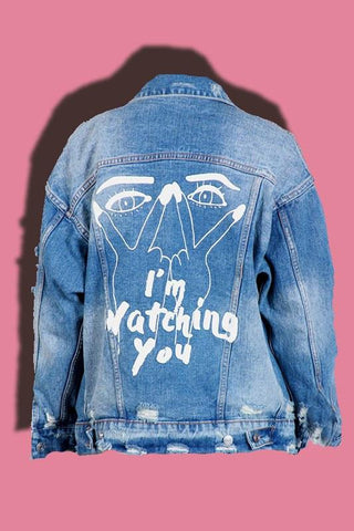 I'm Watching You Distressed Denim Jacket