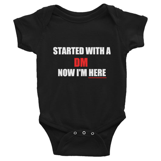 Started with a dm now i'm here ...Infant Bodysuit
