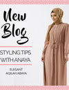 Styling Tips with Anaya: Elegant Aqilah Abaya