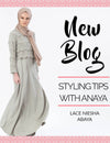 Styling Tips with Anaya: Lace Niesha Abaya