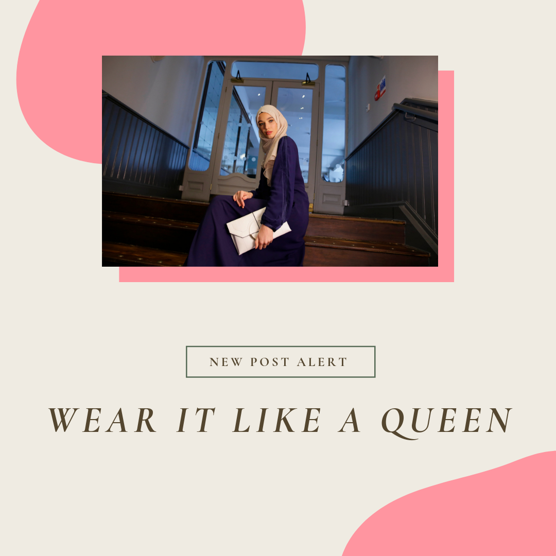 Wearing Your Abaya Like a Queen – The Top Tips