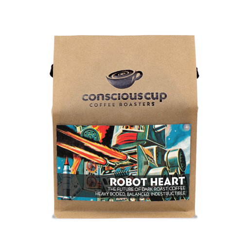 Robot Heart Conscious Cup Coffee Roasters 12oz. bag 05-16-2018