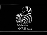 Alice in Wonderland Cheshire Cat We're All Mad Here LED Neon Sign - White - SafeSpecial