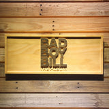 Bad Boy Bill Wooden Sign - Small - SafeSpecial