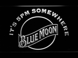 Blue Moon It's 5pm Somewhere LED Neon Sign - White - SafeSpecial
