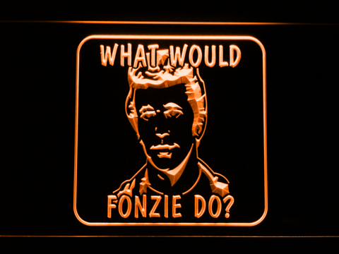 Image of Happy Days What Would Fonzie Do LED Neon Sign - Orange - SafeSpecial