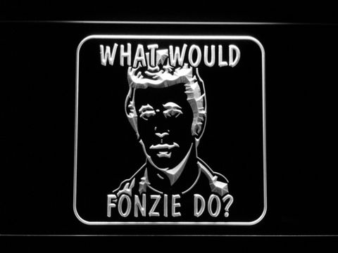 Image of Happy Days What Would Fonzie Do LED Neon Sign - White - SafeSpecial