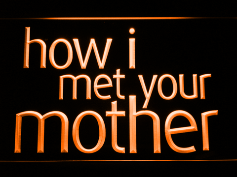 Image of How I Met Your Mother LED Neon Sign - Orange - SafeSpecial