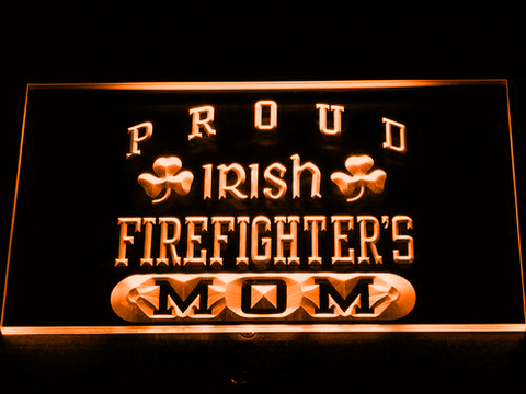 Image of Irish Fire Fighter's Mom LED Neon Sign - Orange - SafeSpecial