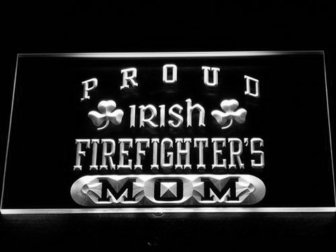 Image of Irish Fire Fighter's Mom LED Neon Sign - White - SafeSpecial