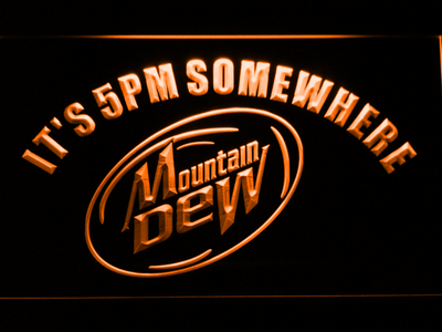 Mountain Dew It's 5pm Somewhere LED Neon Sign - Orange - SafeSpecial