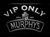 Murphy's VIP Only LED Neon Sign - White - SafeSpecial