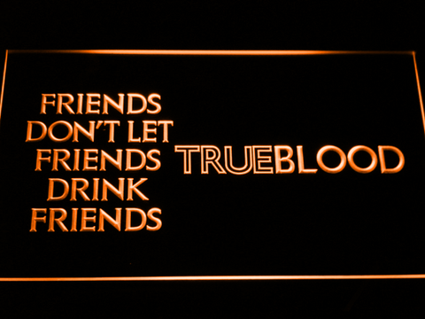 Image of True Blood Friends LED Neon Sign - Orange - SafeSpecial