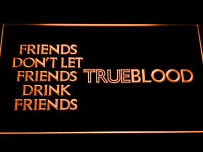 True Blood Friends LED Neon Sign - Orange - SafeSpecial