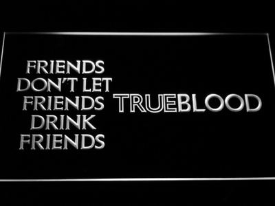 True Blood Friends LED Neon Sign - White - SafeSpecial