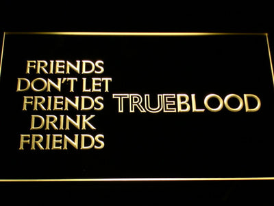 True Blood Friends LED Neon Sign - Yellow - SafeSpecial