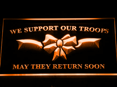 We Support Our Troops LED Neon Sign - Orange - SafeSpecial