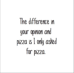 Magnet: The difference in pizza and your opinion