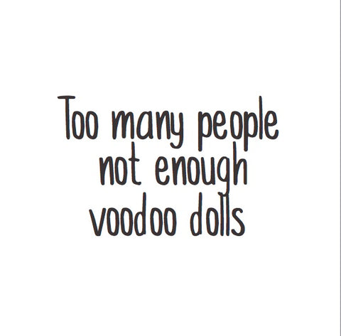 Magnet: Too many people not enough voodoo dolls