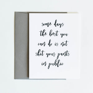 Card: Some days the best you can do is not shit your pants in public