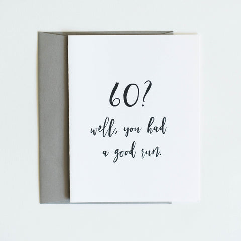 Card: 60? Well you had a good run