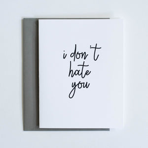 Card: I don't hate you