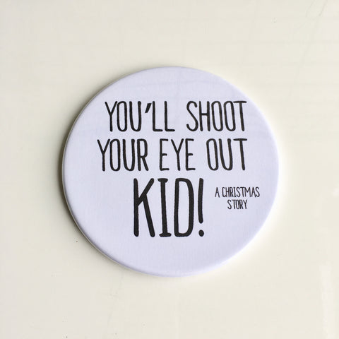 Magnet: You'll Shoot Your Eye out Kid!!