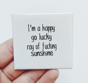 Magnet: I am a happy go lucky ray of fucking sunshine