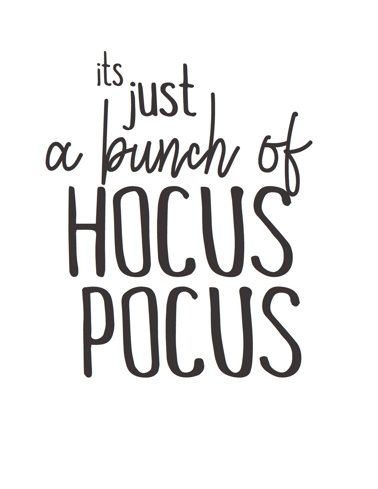8x10 Print: It's just a bunch of hocus pocus
