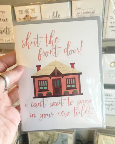 Card: I can't wait to poop in your new toilet