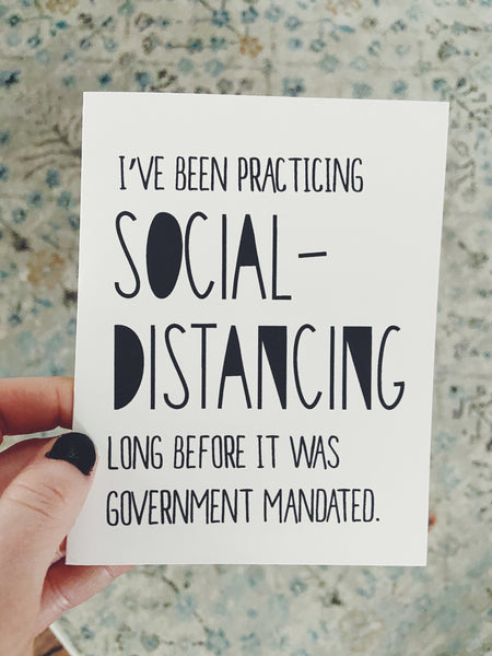 I've been practicing social distancing long before it was Government Mandated
