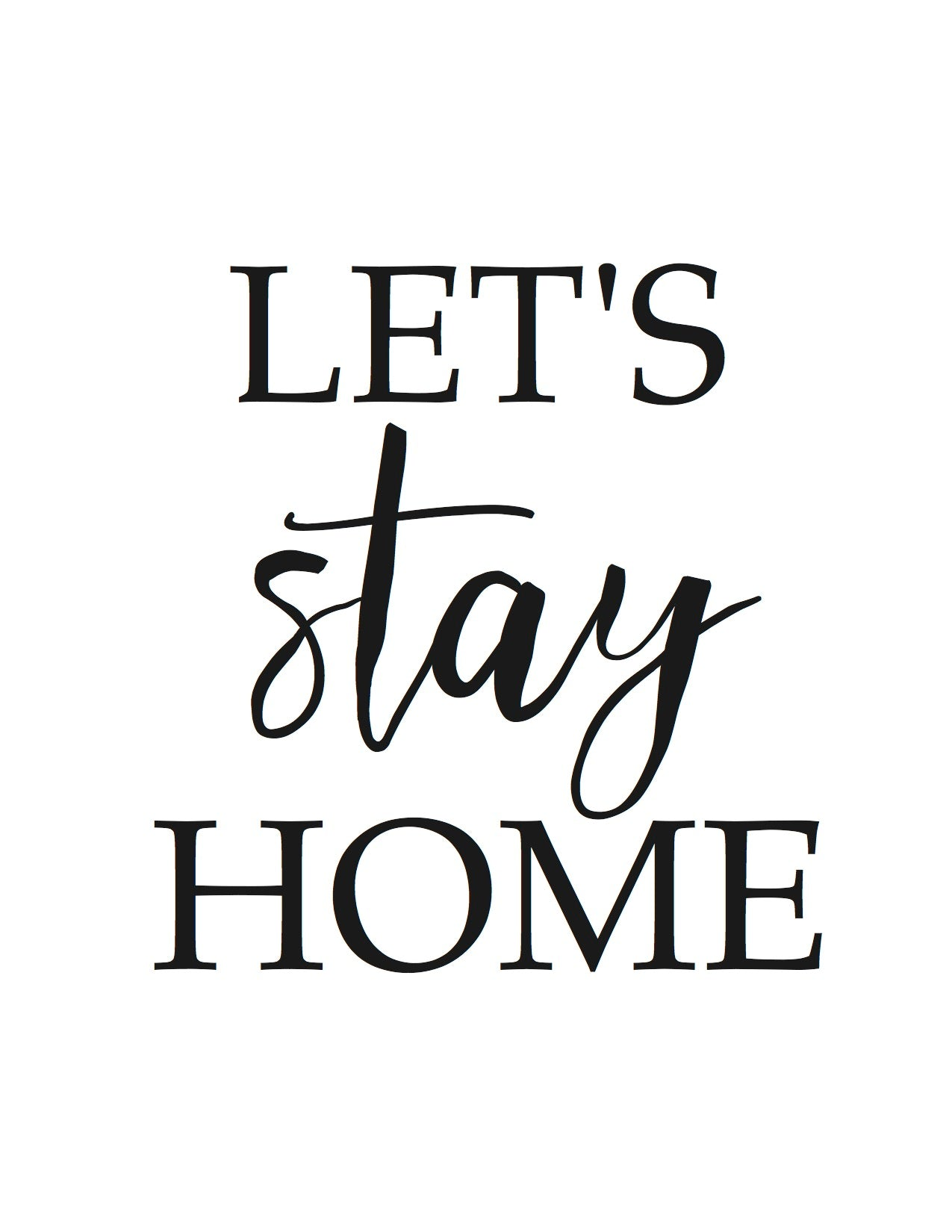 8x10 Print: Let's stay home
