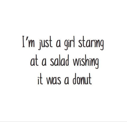 Magnet: I'm just a girl staring at a salad wishing it was a donut