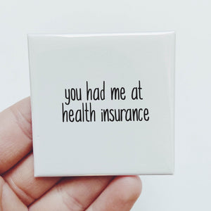 Magnet: You had me at health insurance