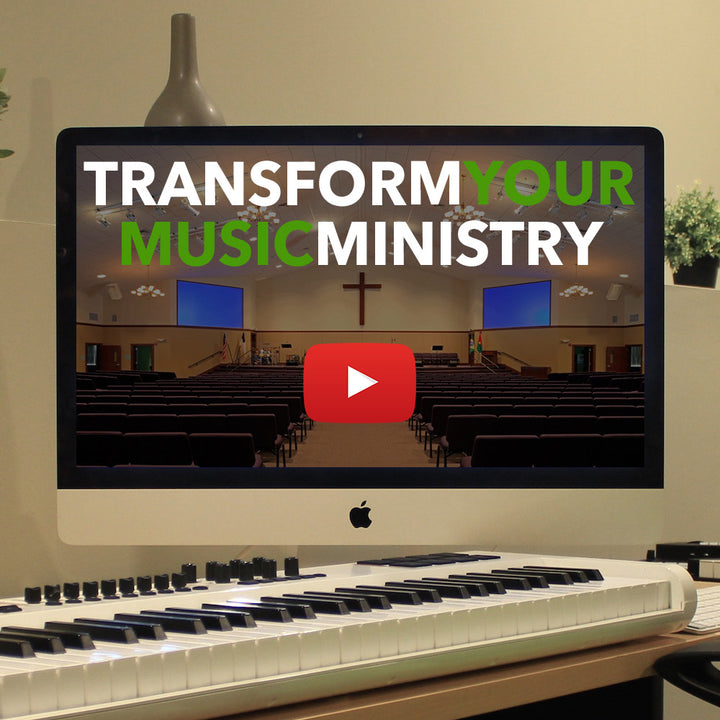 Transform Your Music Ministry Part 1