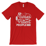 Nurses are Patient People T-Shirt