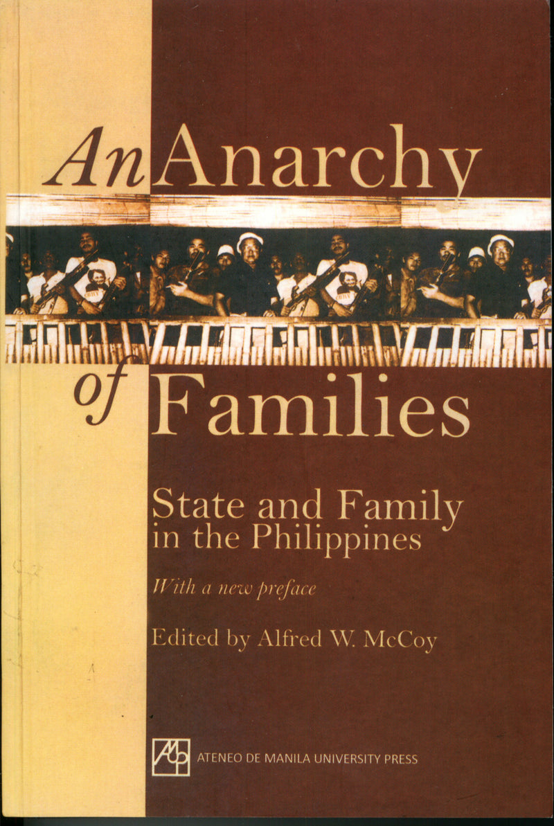 Anarchy of Families: State and Family in the Philippines