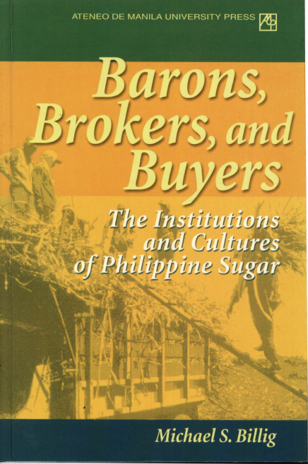 Barons, Brokers, and Buyers: The Institutions and Cultures of Philippine Sugar