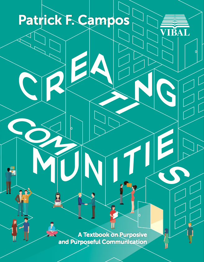 Creating Communities: A Textbook on Purposive and Purposeful Communication (College)