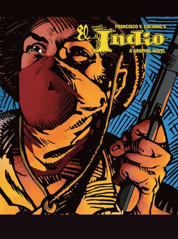 El Indio (A Graphic Novel)