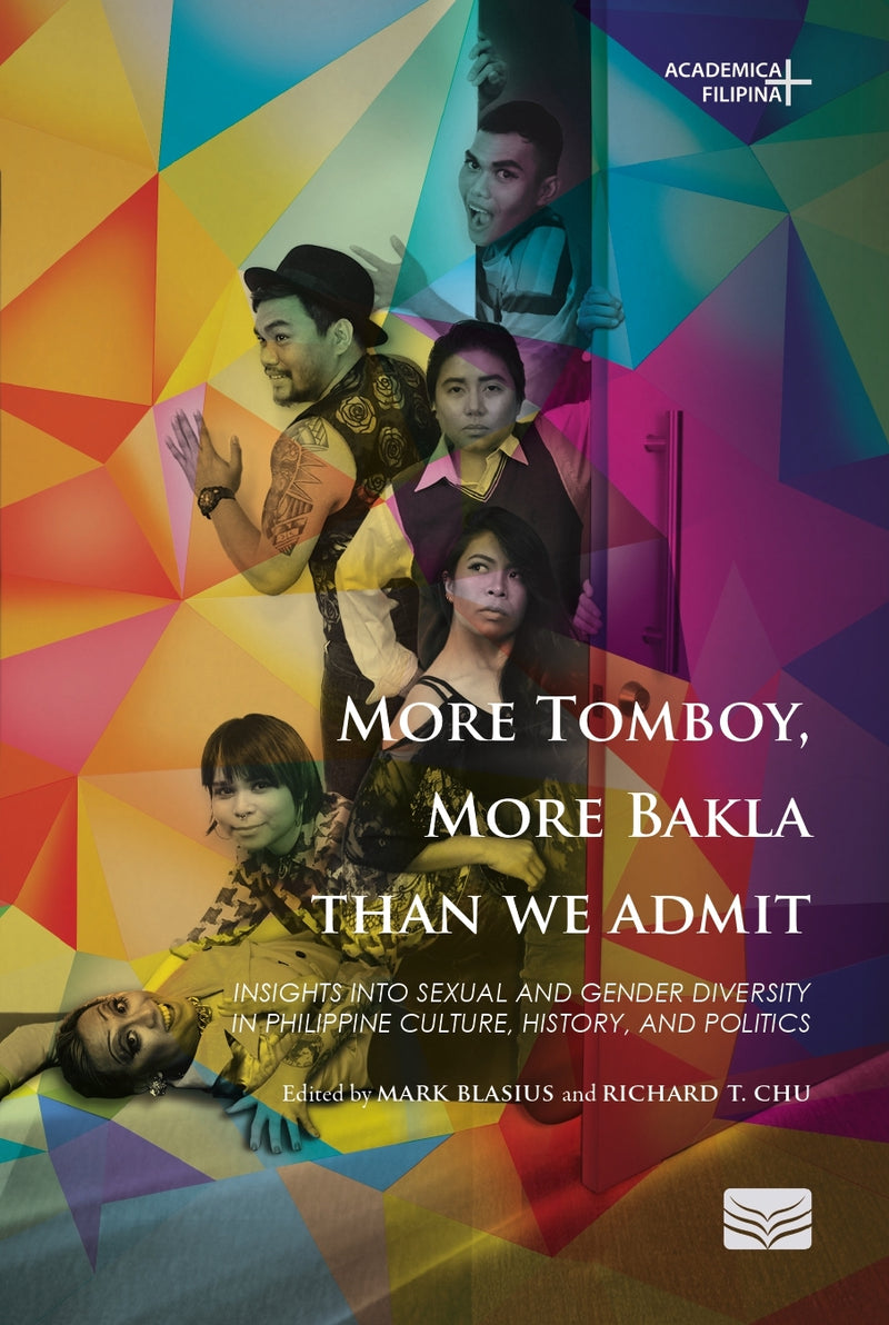 [PREORDER] More Tomboy, More Bakla Than We Admit: Insights into Sexual and Gender Diversity in Philippine Culture, History, and Politics
