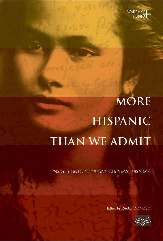 More Hispanic Than We Admit 1: Insights into Philippine Cultural History