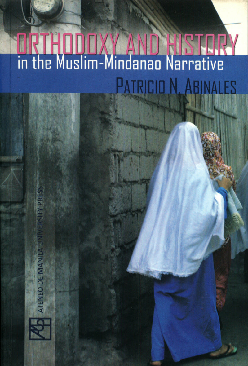 Orthodoxy and History in the Muslim-Mindanao Narrative