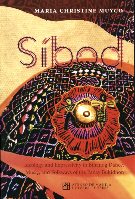 Sibod: Ideology and Expressivity in Binanog Dance, Music and Folkways of the Panay Bukidnon
