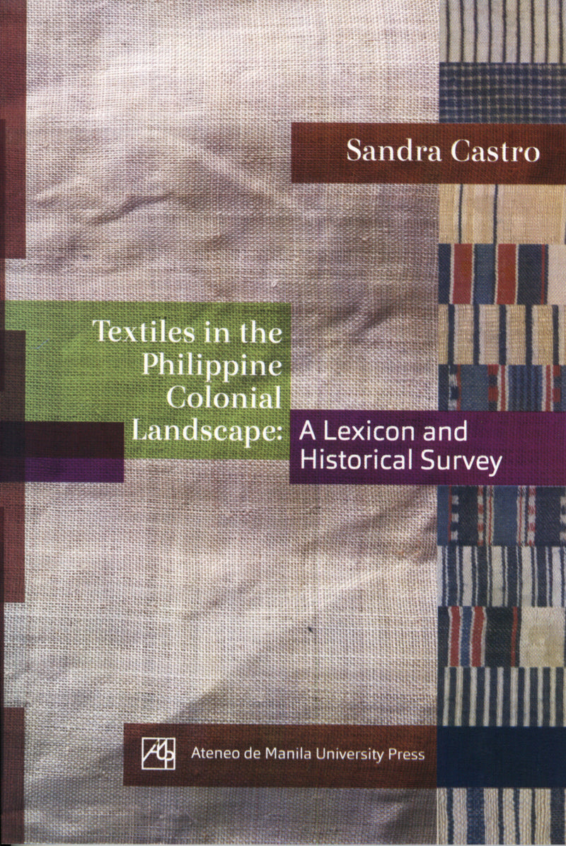 Textiles in the Philippine Landscape: A Lexicon and Historical Survey