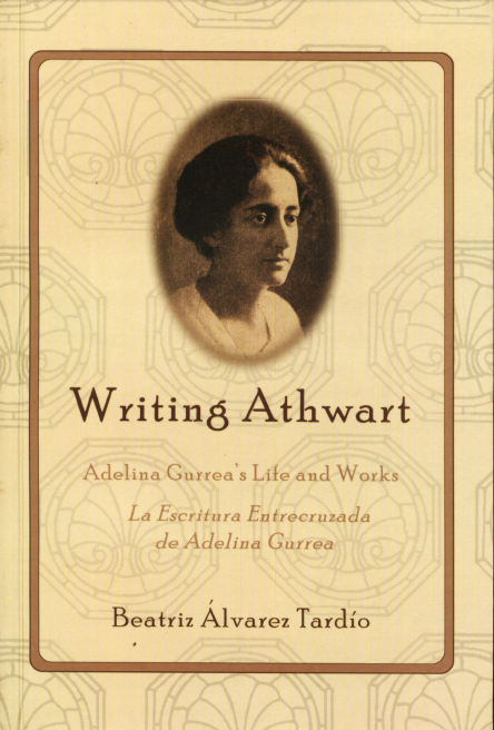 Writing Athwart: Adelina Gurrea's Life and Works