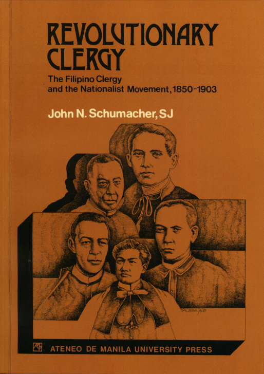 Revolutionary Clergy: The Filipino Clergy and the Nationalist Movement, 1850–1903