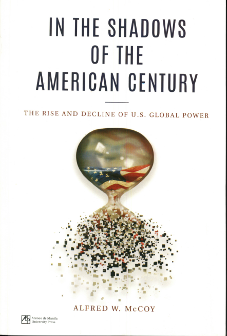 In the Shadows of the American Century: The Rise and Decline of U.S. Global Power