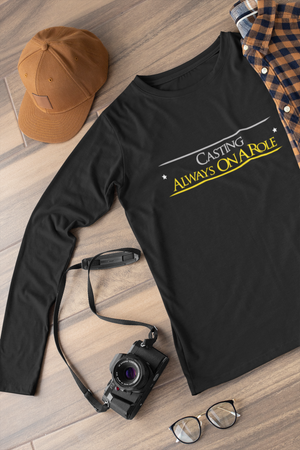 Casting always on a role  Long sleeve t-shirt